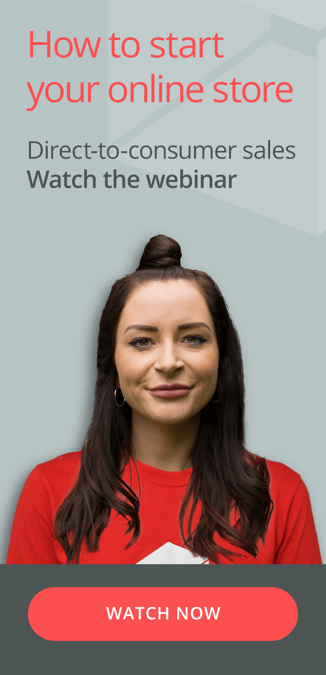 Learn how to start your online store - Direct-to-consumer sales. Click here to watch the webinar now.