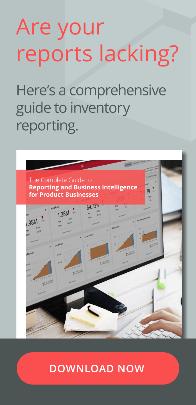 Are your reports lacking? Here's a comprehensive guide to inventory reporting. Download your ebook now.
