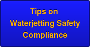 Tips on  Waterjetting Safety Compliance