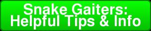 Snake Gaiters: Helpful Tips & Info