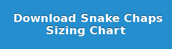 Download Snake Chaps Sizing Chart
