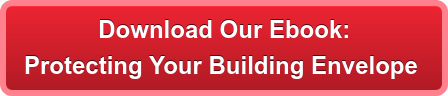 Download Our Ebook:  Protecting Your Building Envelope