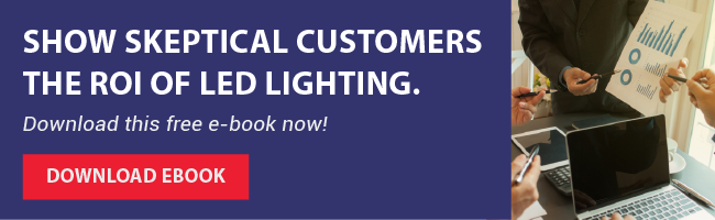 Show Skeptical Customers the ROI of LED Lighting. Download this free e-book now!