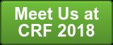 Meet Us at CRF 2018