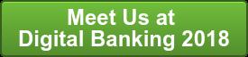 Meet Us at  Digital Banking 2018