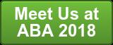 Meet Us at ABA 2018