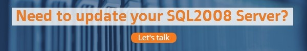 Need to update your SQL 2008 Server? Let's talk