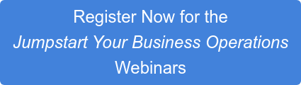 Register Now for the Jumpstart Your Business Operations Webinars