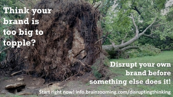 Disrupt Your Brand Before Something Else Does