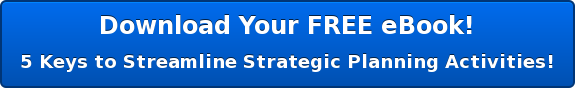 Download Your FREE eBook! 5 Keys to Streamline Strategic Planning Activities!