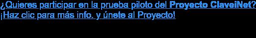 ¿Quieres participar como empresa en la prueba piloto del Proyecto ClaveiNet? ¡Haz clic para más info. y únete al Proyecto!