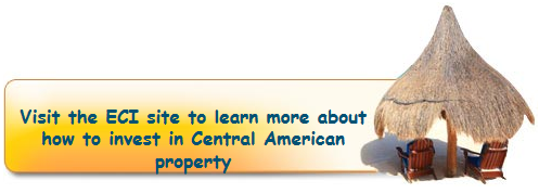 Visit the ECI site to learn more about how to invest in Central American Property