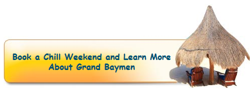 Book A Chill Weekend and Learn More About Grand Baymen