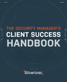 Download Silvertrac's Security Manager Client Success Handbook