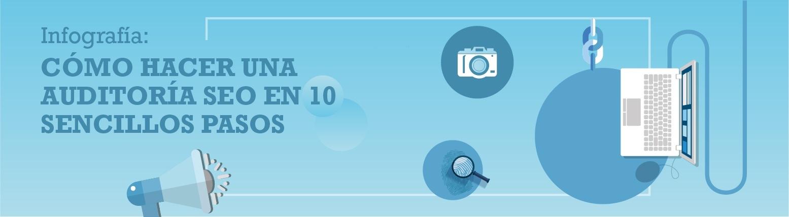 Infogradía: cómo hacer una auditoría SEO en 10 pasos