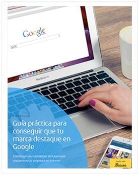 Guía práctica para conseguir que tu marca destaque en Google