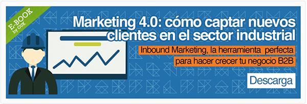 Marketing 4.0: cómo captar nuevos clientes en el sector industrial
