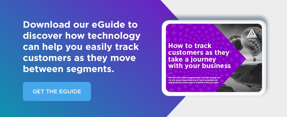 Download our eGuide to discover how technology can help you easily track customers as they move between segments
