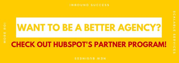Want to be a better agency? Check out HubSpot's Partner Program