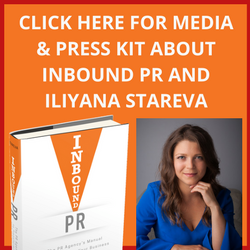 Click here for Media & Press Kit about Inbound PR and Iliyana Stareva!