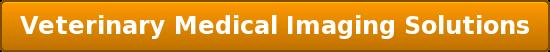 Veterinary Medical Imaging Solutions