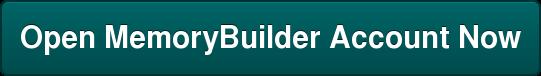 Open MemoryBuilder Account Now