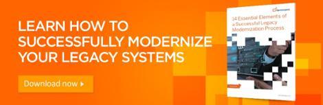 14 Essential Elements of a Successful Legacy Modernization Process