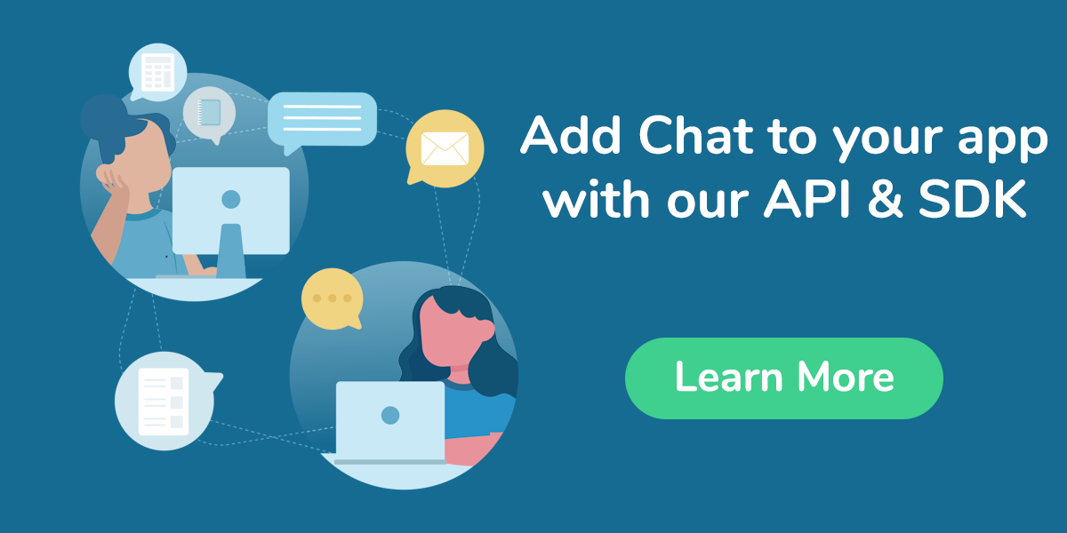 Add Chat to your app with our API & SDK
