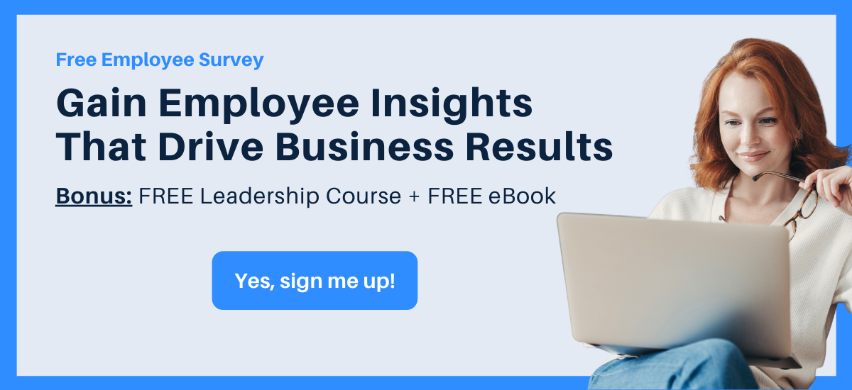 Gain Employee Insights That Drive Business Resuts + FREE Leadership Course + FREE Ebook
