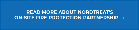 READ MORE ABOUT NORDTREAT'S  ON-SITE FIRE PROTECTION PARTNERSHIP →
