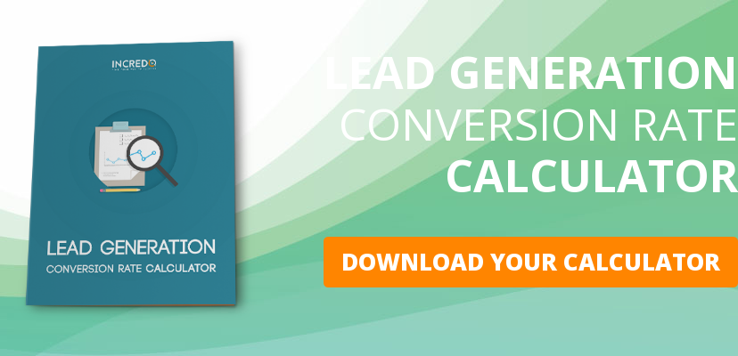LEAD GENERATION CONVERSION RATE CALCULATOR  DOWNLOAD YOUR CALCULATOR