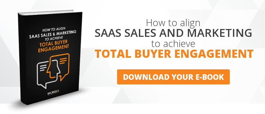 How to align SAAS SALES AND MARKETING to achieve TOTAL BUYER ENGAGEMENT  DOWNLOAD YOUR E-BOOK