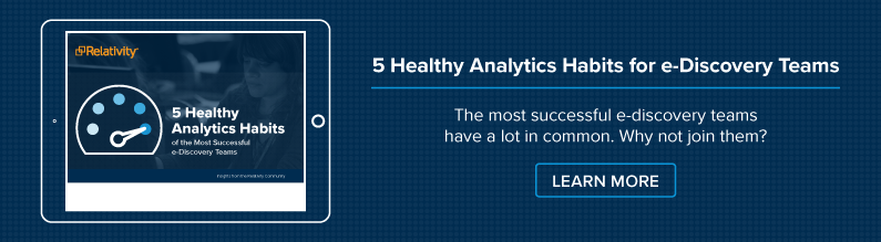 5 Healthy Analytics Habits of the Most Successful e-Discovery Teams