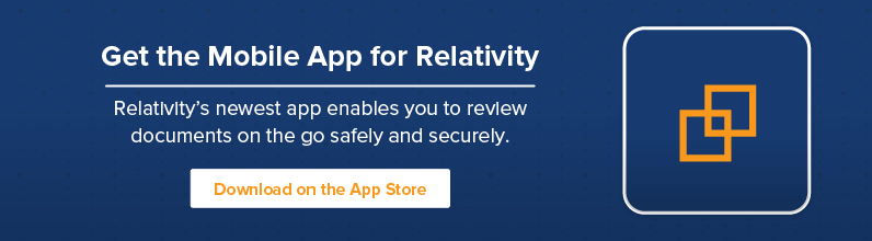 Check Out the New Mobile App for Relativity