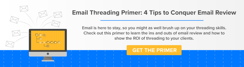 Email Threading Primer: 4 Tips to Conquer Email Review