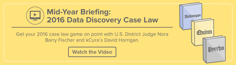 Watch the 2016 Mid-year Data Discovery Case Law Briefing