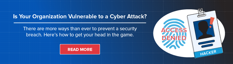 Is Your Organization Vulnerable to a Cyber Attack?