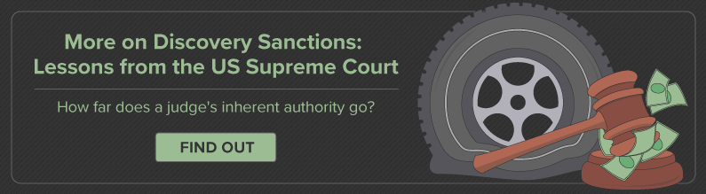 More on Discovery Sanctions: Lessons from the US Supreme Court