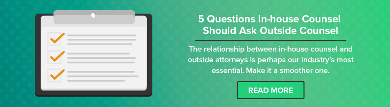 Here Are 5 Questions You Should Be Asking Outside Counsel