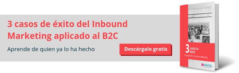 3 casos de éxito Inbound Marketing aplicado B2C
