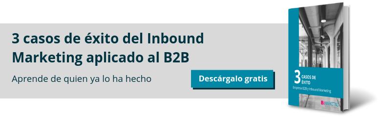 3 casos de éxito del Inbound Marketing aplicado a un negocio B2B BizMarketing