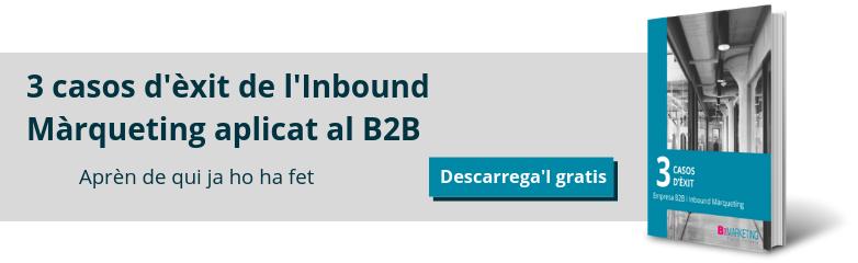 3 casos d'èxit de l'Inbound Màrqueting aplicat al B2B