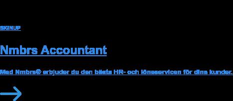 SIGNUP  Nmbrs Accountant  Met Nmbrs biedt je jouw klanten de best mogelijke payroll en HR-service!