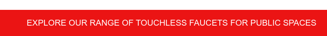 Explore our range of touchless faucets for public spaces