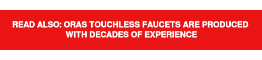 Read also: Oras touchless faucets are produced  with decades of experience