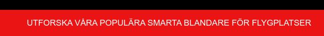 Utforska våra populära SMARTAblandare för flygplatser