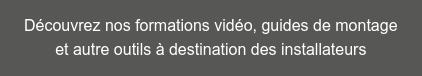 Découvrez nos formations vidéo, guides de montage  et autre outils à destination des installateurs