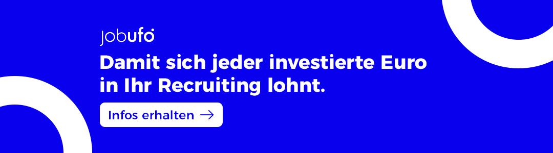 Damit sich jeder investierte Euro in Ihr Recruiting lohnt - Jobufo - Infos erhalten