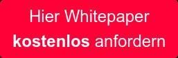 Hier Whitepaper  kostenlos anfordern