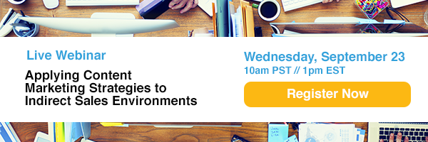 Register Now: Applying Content Marketing Strategies to Indirect Sales Environments
